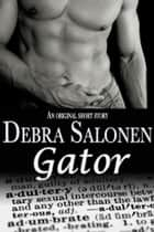 Gator ebook by Debra Salonen