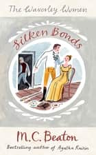 Silken Bonds ebook by M.C. Beaton