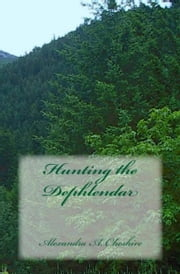 Hunting the Dephlendar ebook by Alexandra A. Cheshire