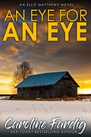 An Eye for an Eye ebook by Caroline Fardig