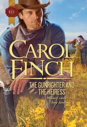 The Gunfighter and the Heiress ebook by Carol Finch