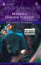 Mommy Under Cover ebook by Delores Fossen