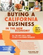 Buying A California Business In The New Economy ebook by Peter Siegel, MBA