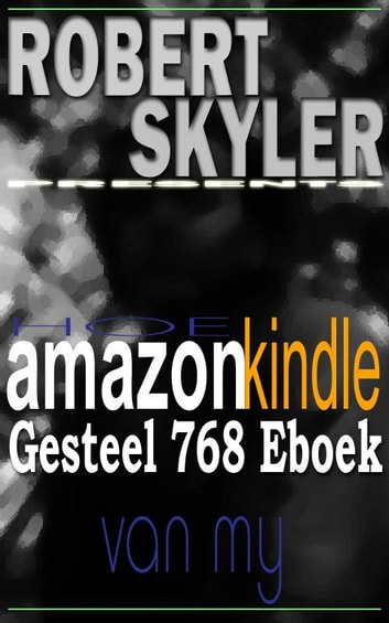 Hoe amazon kindle Gesteel 768 Eboek Van My ebook by Robert Skyler