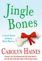 Jingle Bones - A Sarah Booth Delaney Short Mystery ebook by Carolyn Haines