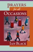 Prayers for all Occasions eBook by Ian Black