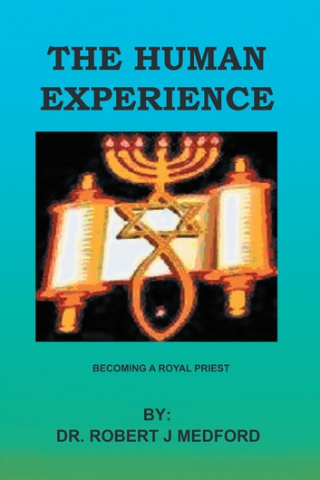 The Human Experience ebook by Dr. Robert J. Medford