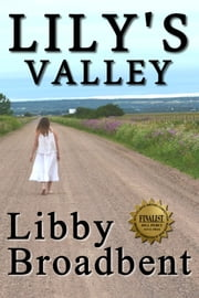 Lily's Valley ebook by Libby Broadbent