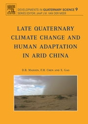 Late Quaternary Climate Change and Human Adaptation in Arid China ebook by