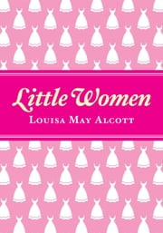 Little Women ebook by Kobo.Web.Store.Products.Fields.ContributorFieldViewModel