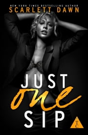 Just One Sip - The Club ebook by Scarlett Dawn,The Club Book Series
