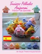 Traviesos Polluelos Amigurumi - Patrón de Ganchillo ebook by Sayjai Thawornsupacharoen
