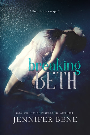 Breaking Beth ebook by Jennifer Bene