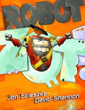 Robot Zot! ebook by Jon Scieszka