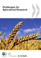 Challenges for Agricultural Research ebook by Collective