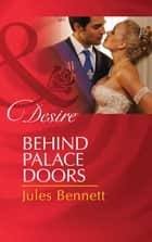 Behind Palace Doors (Mills & Boon Desire) eBook by Jules Bennett