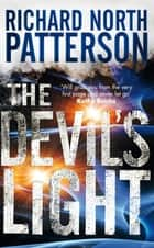 The Devil's Light ebook by Richard North Patterson