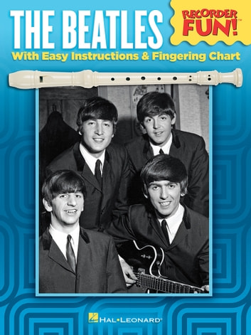 The Beatles - Recorder Fun! - with Easy Instructions & Fingering Chart ebook by The Beatles