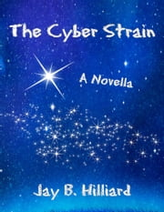 The Cyber Strain ebook by Jay B. Hilliard