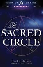 The Sacred Circle ebook by Rachel James
