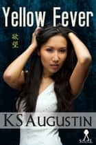 Yellow Fever ebook by KS Augustin