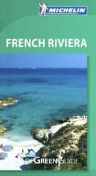 Michelin Green Guide French Riviera ebook by Michelin