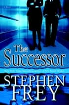 The Successor ebook by Stephen Frey