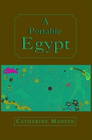 A Portable Egypt ebook by Catherine Madsen