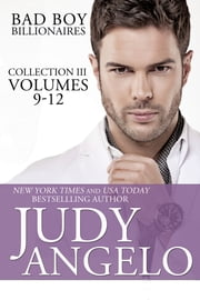 Bad Boy Billionaires Collection III - Volumes 9 - 12 ebook by Judy Angelo