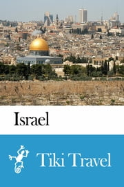 Israel Travel Guide - Tiki Travel ebook by Tiki Travel