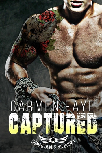 Captured - Nomad Devils MC, #1 ebook by Carmen Faye