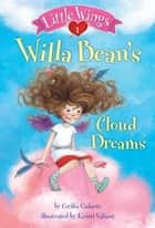Little Wings #1: Willa Bean's Cloud Dreams ebook by Cecilia Galante, Kristi Valiant