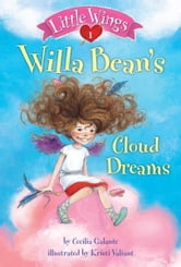 Little Wings #1: Willa Bean's Cloud Dreams ebook by Cecilia Galante