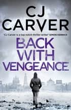 Back with Vengeance ebook by CJ Carver