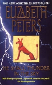 He Shall Thunder in the Sky - An Amelia Peabody Mystery ebook by Elizabeth Peters