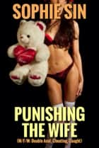 Punishing The Wife ebook by Sophie Sin