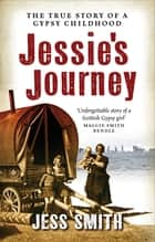 Jessie's Journey - Autobiography of a Traveller Girl ebook by Jess Smith