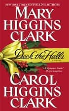 Deck the Halls ebook by Mary Higgins Clark, Carol Higgins Clark
