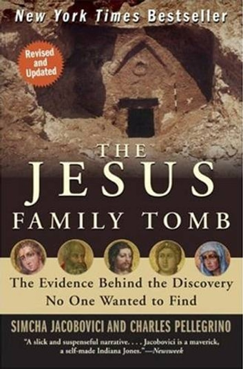 The Jesus Family Tomb - The Evidence Behind the Discovery No One Wanted to Find ebook by Simcha Jacobovici,Charles Pellegrino