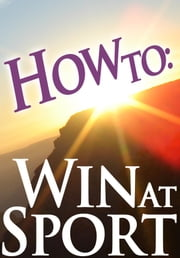 How To: Win At Sport ebook by How To: Guides