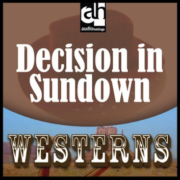 Decision in Sundown audiobook by Kane Cord