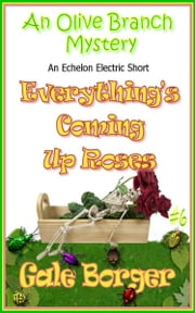Everything's Coming Up Roses ebook by Gale Borger