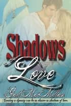 Shadows of Love ebook by Gail  MacMillan