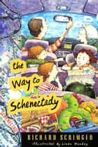 The Way to Schenectady ebook by Richard Scrimger, Linda Hendry