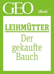 Leihmütter: Der gekaufte Bauch (GEO eBook Single) ebook by GEO Magazin,GEO eBook,GEO