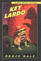 Key Lardo ebook by Bruce Hale
