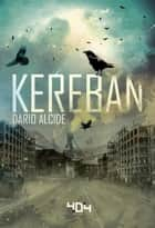 Kereban ebook by Dario ALCIDE