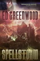 Spellstorm eBook by Ed Greenwood