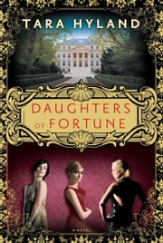 Daughters of Fortune - A Novel ebook by Tara Hyland