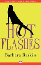 Hot Flashes ebook by Barbara Raskin
